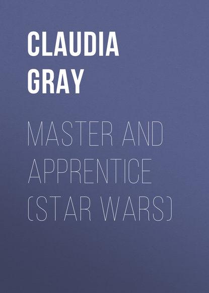 Фото - Claudia Gray Master and Apprentice (Star Wars) claudia gray star wars leia prinzessin von alderaan