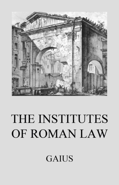 Gaius Institutes of Roman Law becke louis the brothers in law a tale of the equatorial islands and the brass gun of the buccaneers