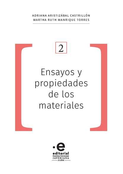 Adriana Aristizábal Castrillón Ensayos y propiedades de los materiales недорого