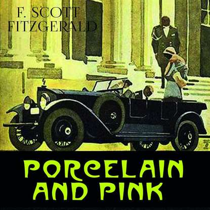 Фрэнсис Скотт Фицджеральд Porcelain and Pink arthur w pink a w pink s studies in the scriptures 1922 23 volume 1 of 17