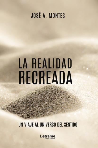Фото - José A. Montes La realidad recreada josé amar amar el niño y su comprensión del sentido de la realidad 3a ed