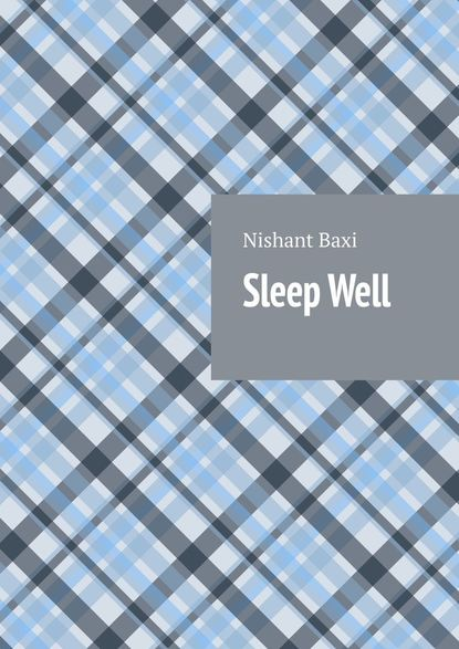 Nishant Baxi Sleep Well the sleep solution