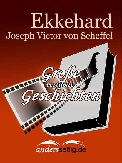 Joseph Victor von Scheffel Ekkehard max eyth historische romane der kampf um die cheopspyramide mönch und landsknech der schneider von ulm