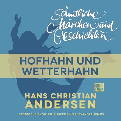 Фото - Hans Christian Andersen H. C. Andersen: Sämtliche Märchen und Geschichten, Hofhahn und Wetterhahn hans thies lehmann tragödie und dramatisches theater