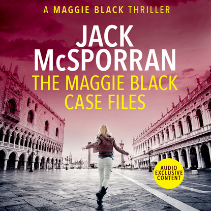Jack McSporran The Maggie Black Case Files - Maggie Black Case Files, Book 1 (Unabridged) maggie carpenter protecting paige