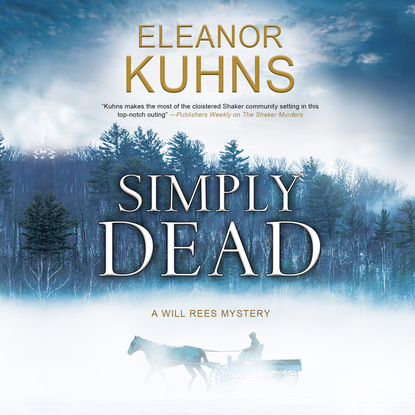 Фото - Eleanor Kuhns Simply Dead - A Will Rees Mystery, Book 7 (Unabridged) eleanor kuhns death in salem will rees 4 unabridged