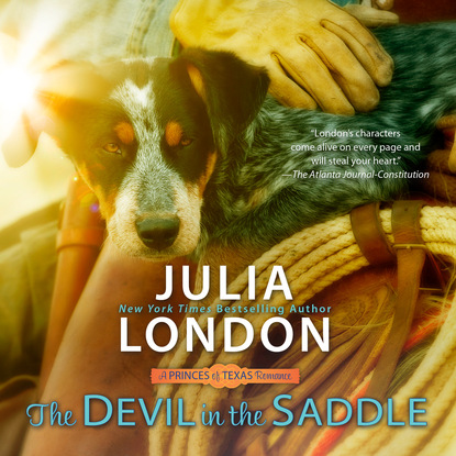Julia London The Devil in the Saddle - A Princess of Texas Romance, Book 2 (Unabridged) julia london tempting the laird