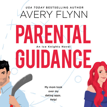 Avery Flynn Parental Guidance - Ice Knights, Book 1 (Unabridged) parental guidance required study guide