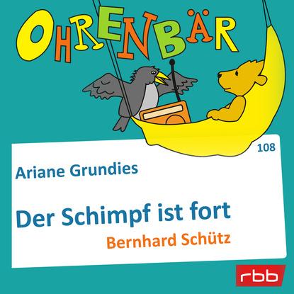 Ariane Grundies Ohrenbär - eine OHRENBÄR Geschichte, Folge 108: Der Schimpf ist fort (Hörbuch mit Musik)
