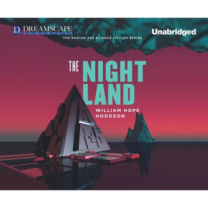 The Night Land (Unabridged)