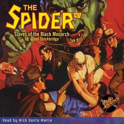 Grant Stockbridge Slaves of the Black Monarch - The Spider 47 (Unabridged) недорого