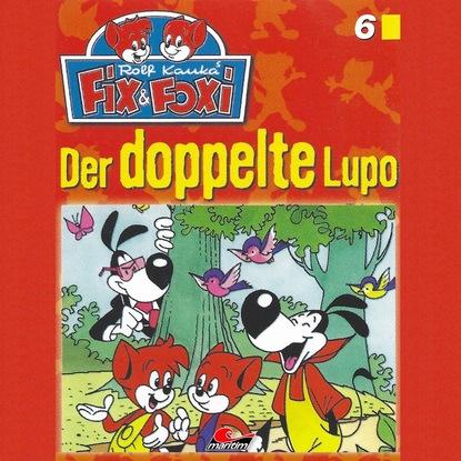 Peter Mennigen Fix & Foxi, Folge 6: Der doppelte Lupo