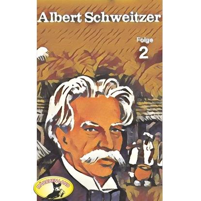 Kurt Stephan Abenteurer unserer Zeit, Albert Schweitzer, Folge 2 albert schweitzer kultuur ja eetika page 9