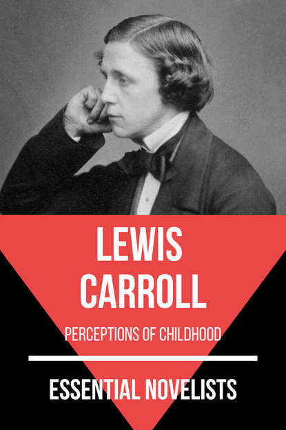 August Nemo Essential Novelists - Lewis Carroll carroll lewis alice s adventures in wonderland and other classic works