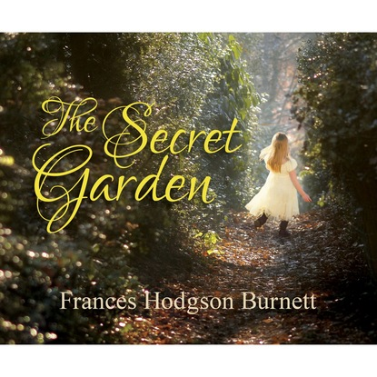 Frances Hodgson Burnett The Secret Garden (Unabridged) недорого