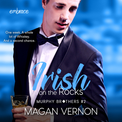 Magan Vernon Irish On the Rocks - Murphy Brothers, Book 2 (Unabridged) susan meier head over heels for the boss the donovan brothers book 3 unabridged