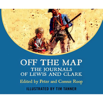 Meriwether Lewis Off The Map - The Journals of Lewis and Clark (Unabridged) c s lewis the space trilogy