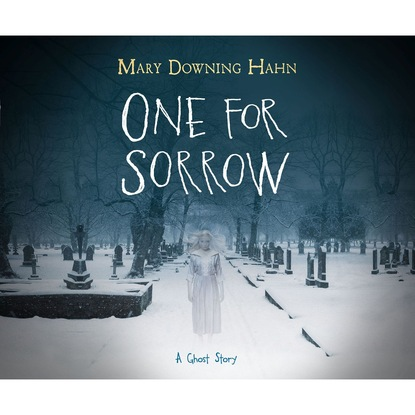 Mary Downing Hahn One for Sorrow (Unabridged) mary downing hahn the girl in the locked room unabridged