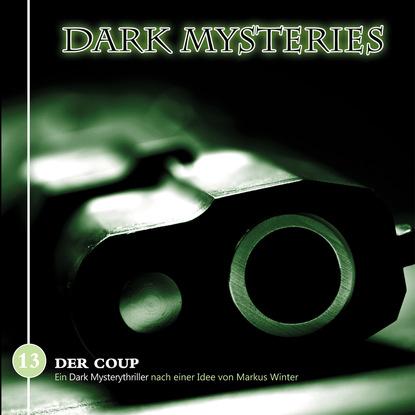 Markus Winter Dark Mysteries, Folge 13: Der Coup недорого