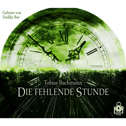Tobias Bachmann Die fehlende Stunde