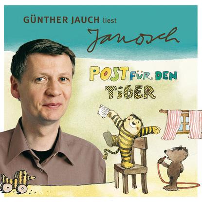 Janosch Väter sprechen Janosch, Folge 2: Günther Jauch liest Janosch - Post für den Tiger & zwei weitere Geschichten (Ungekürzt) недорого