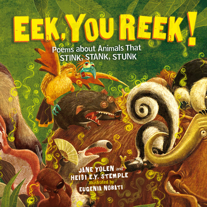 Фото - Heidi E.Y. Stemple Eek, You Reek! - Poems About Animals That Stink, Stank, Stunk (Unabridged) sarah ruhl 44 poems for you