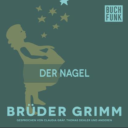 Brüder Grimm Der Nagel brüder grimm gottes speise