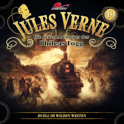 Markus Topf Jules Verne, Die neuen Abenteuer des Phileas Fogg, Folge 19: Duell im Wilden Westen markus topf jules verne die neuen abenteuer des phileas fogg folge 10 der herrscher der meere