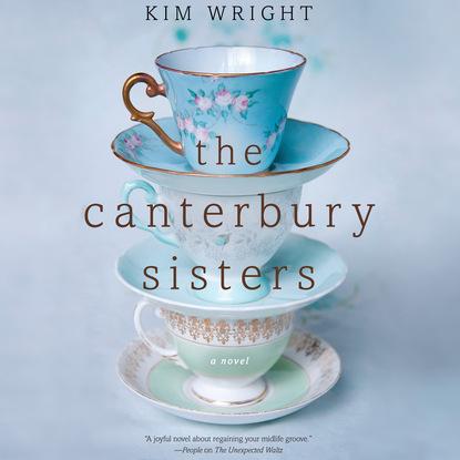 Kim Wright The Canterbury Sisters (Unabridged) kim karr would be king unabridged