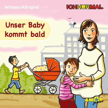 Lorenz Hoffmann Unser Baby kommt bald (Ungekürzt) c graupner unser gott kommt und schweiget nicht gwv 1102 52