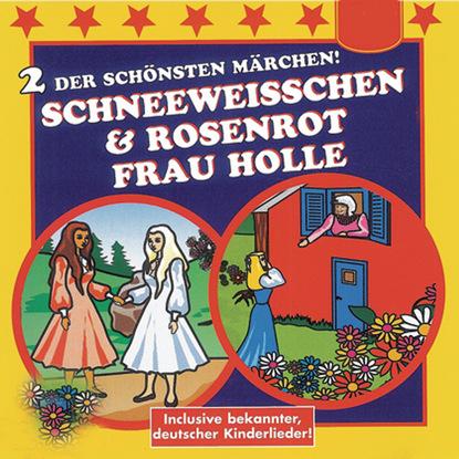 Various Artists Schneeweißchen & Rosenrot / Frau Holle brüder grimm von dem fischer und seiner frau hochdeutsch