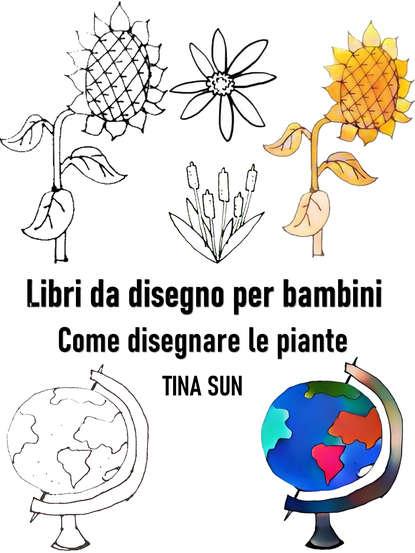 Tina Sun Libri da disegno per bambini: Come disegnare le piante labanca baldassarre della dialettica libri quattro di baldassarre labanca french edition