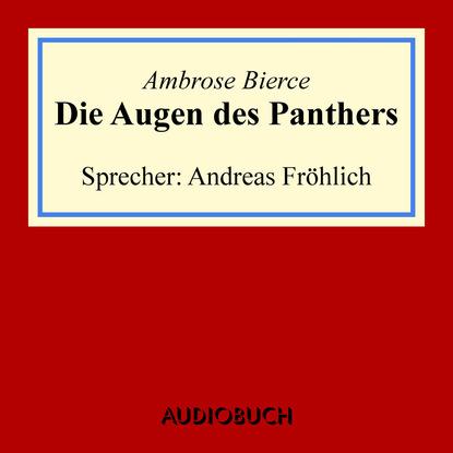Ambrose Bierce Die Augen des Panthers