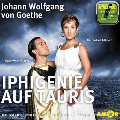 Johann Wolfgang von Goethe Iphigenie auf Tauris johann wolfgang von goethe versuch die metamorphose der pflanzen zu erklaren