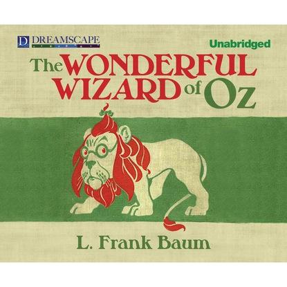 Лаймен Фрэнк Баум The Wonderful Wizard of Oz - Oz 1 (Unabridged) баум лаймен фрэнк удивительный волшебник страны оз the wonderful wizard of oz компакт диск mp3 1 й уровень