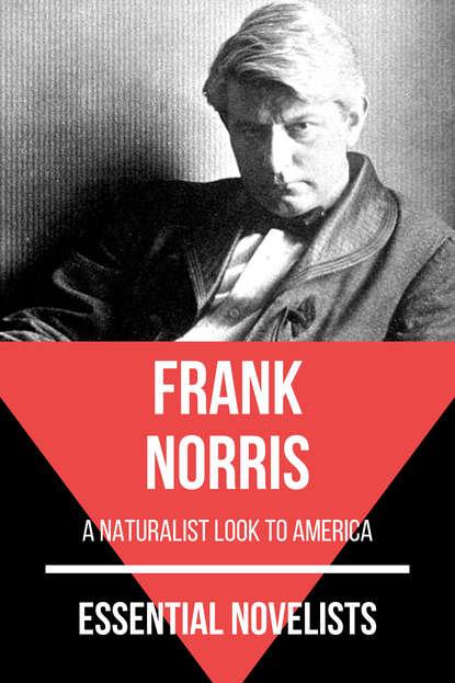 Frank Norris Essential Novelists - Frank Norris frank norris moran of the lady letty