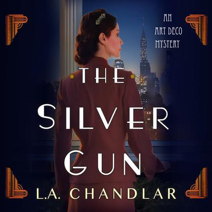 Фото - L.A. Chandlar The Silver Gun - An Art Deco Mystery 1 (Unabridged) art silver ar004dwssy00