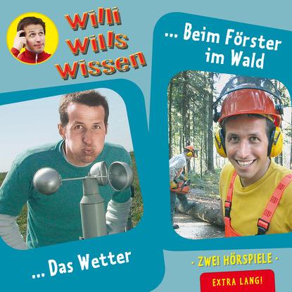 Jessica Sabasch Willi wills wissen, Folge 10: Das Wetter / Beim Förster im Wald cornelius peltz förster sendeschluss
