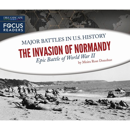 Moira Rose Donahue The Invasion of Normandy - Epic Battle of World War II (Unabridged) a somervell normandy