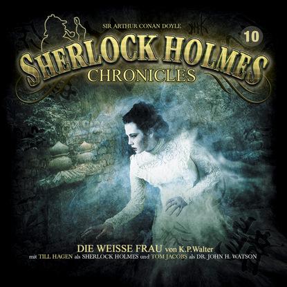 K. P. Walter Sherlock Holmes Chronicles, Folge 10: Die weiße Frau k p walter sherlock holmes chronicles folge 13 der fall buffalo bill