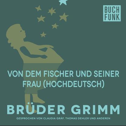 Brüder Grimm Von dem Fischer und seiner Frau (Hochdeutsch) brüder grimm von dem fischer und seiner frau hochdeutsch