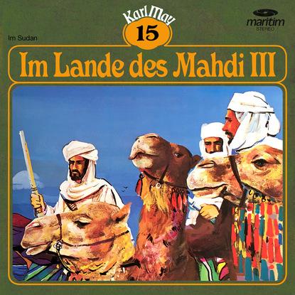 Karl May Karl May, Grüne Serie, Folge 15: Im Lande des Mahdi III karl may karl may grüne serie folge 10 in den kordilleren
