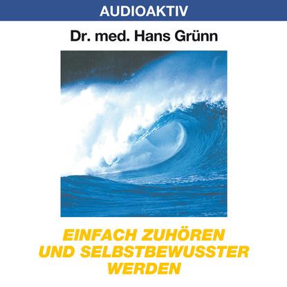Фото - Dr. Hans Grünn Einfach zuhören und selbstbewusster werden eva völler ich bin alt und brauche das geld