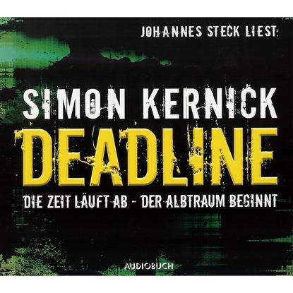 Simon Kernick Deadline: Die Zeit läuft ab - Der Albtraum beginnt (gekürzt) недорого