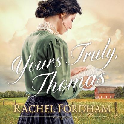 Rachel Fordham Yours Truly, Thomas (Unabridged) недорого