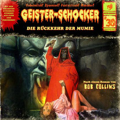 Bob Collins Geister-Schocker, Folge 30: Die Rückkehr der Mumie bob collins geister schocker folge 73 vampire auf der bohrinsel