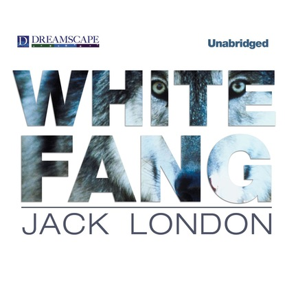 Фото - Jack London White Fang (Unabridged) jack london white fang