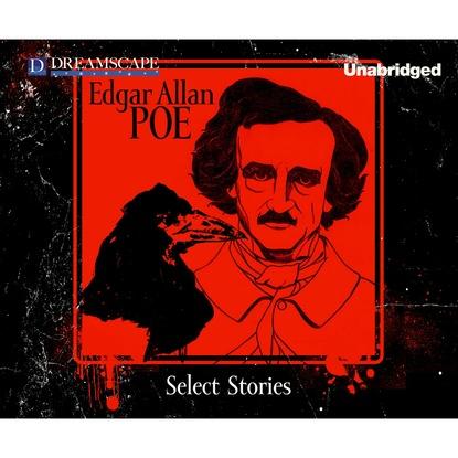 Эдгар Аллан По Select Stories of Edgar Allan Poe (Unabridged) недорого