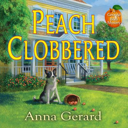 Anna Gerard Peach Clobbered - A Georgia B&B Mystery, Book 1 (Unabridged) clobbered by camembert