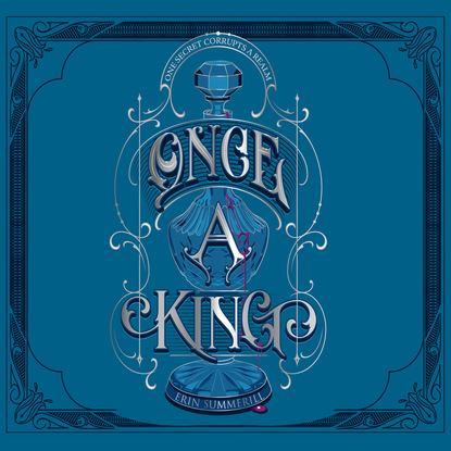 Erin Summerill Once a King - Clash of Kingdoms 3 (Unabridged)